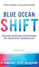 W. Chan  Kim, Renee  Mauborgne Blue Ocean Shift