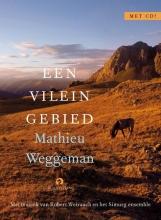 Mathieu  Weggeman Een vilein gebied, boek + cd, Mathieu Weggeman, met muziek van Robert Weirauch en het Simurg ensemble