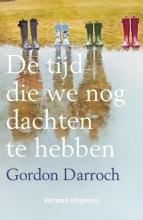 Gordon Darroch , De tijd die we nog dachten te hebben