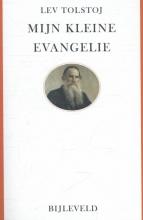 Lev  Tolstoj Mijn kleine evangelie