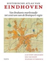 Wilfried Uitterhoeve Jaap Evert Abrahamse  Giel van Hooff, Historische Atlas van Eindhoven