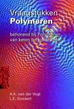 L.E. Govaert A.K. van der Vegt, Vraagstukken polymeren