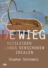 Stephan  Steinmetz De Wieg: Reisleider langs verschoven idealen