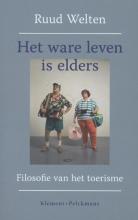 Ruud Welten , Het ware leven is elders