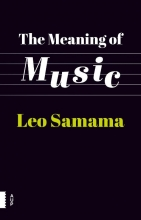 Leo Samama , The meaning of music