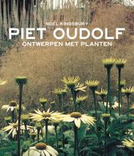 Noël Kingsbury Piet Oudolf, Ontwerpen met planten