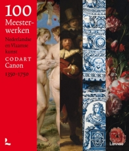 CODART , 100 meesterwerken Nederlandse en Vlaamse kunst 1350-1750