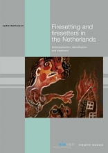Lydia  Dalhuisen Firesetting and Firesetters in the Netherlands