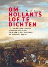 Tonneke Vermeer , Om Hollants lof te dichten