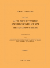 Nikos A.  Salingaros Anti-Architecture and Deconstruction: The Triumph of Nihilism
