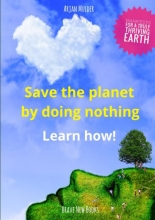 Arjan Mulder , Save the planet by doing nothing