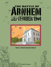 Hennie  Vaessen The Battle of Arnhem September 1944 2 Hartenstein Hotel