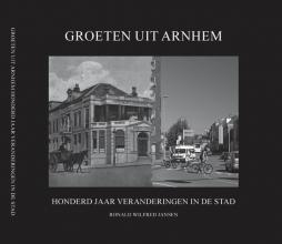 Ronald Wilfred Jansen , Groeten uit Arnhem