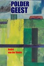 Andre van der Veeke Bordeauxreeks Poldergeest