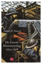 Jacques  Pauwels De Groote Klassenoorlog 1914 1918