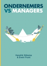 Erwin Frunt Hendrik Stiksma, Ondernemers vs managers