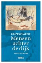 Filip De Pillecyn , Mensen achter de dijk