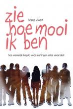 Sonja Zwart , ZIE HOE MOOI IK BEN