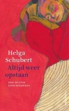 Helga Schubert , Altijd weer opstaan