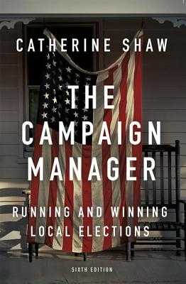 Catherine Shaw,The Campaign Manager