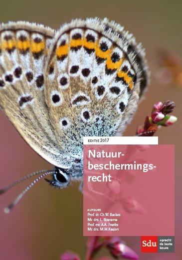 Ch.W. Backes, A.A. Freriks, L. Boerema, M.M. Kaajan,Natuurbeschermingsrecht 2017