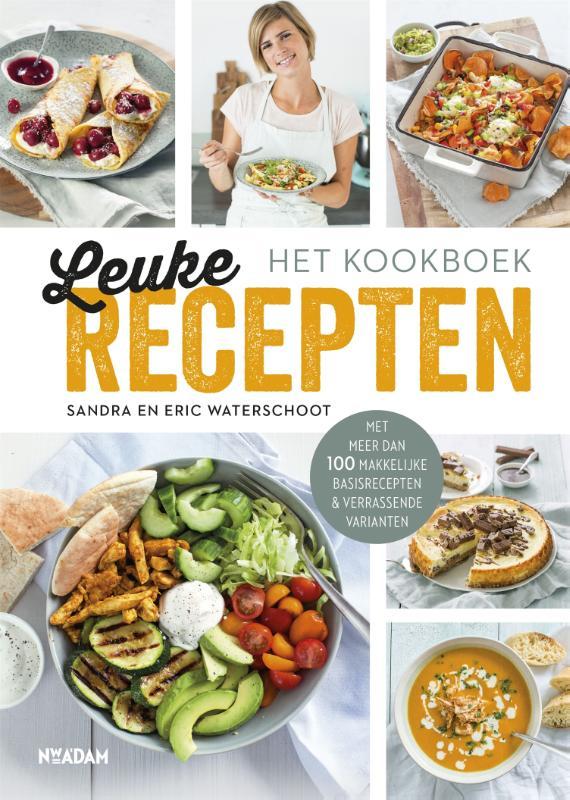 Sandra Waterschoot, Eric Waterschoot,Leuke Recepten - het kookboek