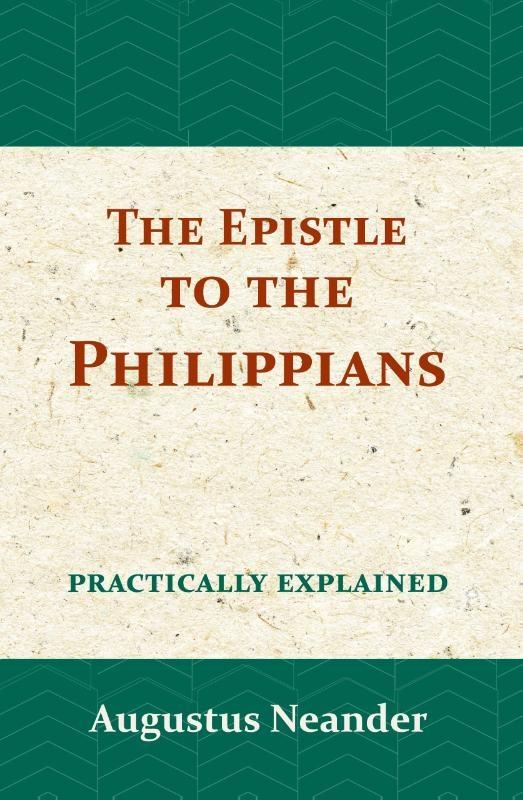 Augustus Neander,The Epistle to the Philippians