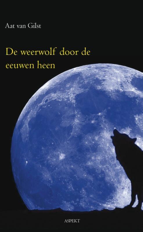 Aat van Gilst,Weerwolf