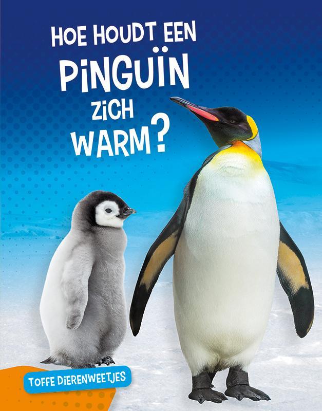 Nancy Furstinger,Hoe houdt een pinguïn zich warm?