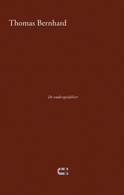 Thomas Bernhard,De onderspitdelver