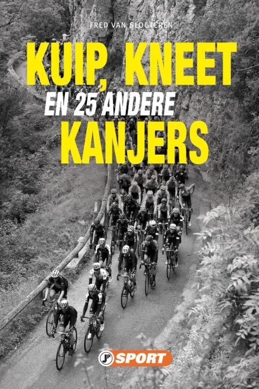 Fred Van Slogteren,Kuip, Kneet en 25 andere kanjers