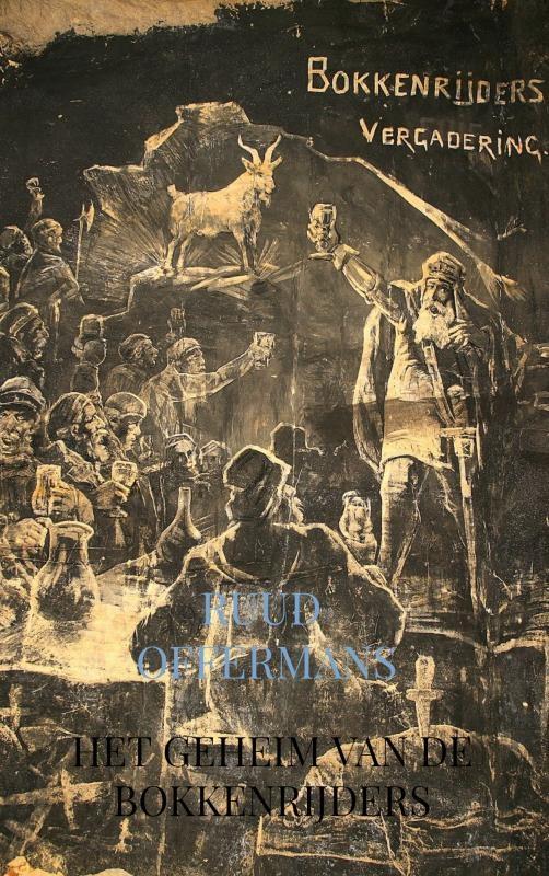 Ruud Offermans,Het geheim van de Bokkenrijders