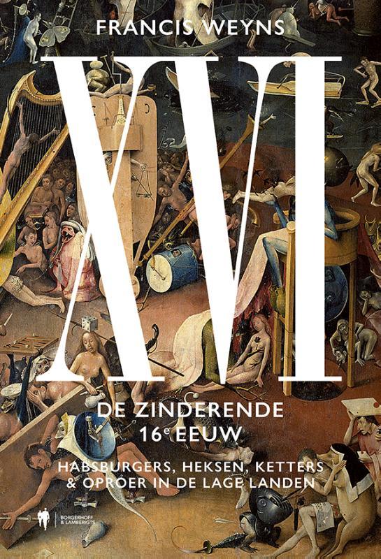 Francis Weyns,XVI. De zinderende 16e eeuw