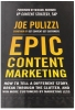 Pulizzi, Joe,Epic Content Marketing