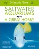 Tullock, John H.,Bring Me Home! Saltwater Aquariums Make