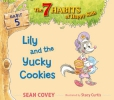Covey, Sean,Lily and the Yucky Cookies