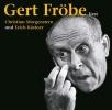 Kästner, Erich,Gert Fröbe liest Christian Morgenstern und Erich Kästner
