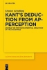Schulting, Dennis,Kant`s Deduction From Apperception