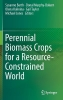 ,Perennial Biomass Crops for a Resource-Constrained World