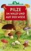 Bustarret, Nicole,Ensslins kleine Naturführer. Pilze im Wald und auf der Wiese