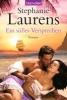Laurens, Stephanie,Ein süßes Versprechen