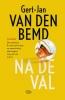 <b>Gert-Jan Van den Bemd</b>,Na de val