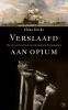<b>Hans  Derks</b>,Verslaafd aan opium