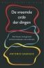 Antonio  Damasio,De vreemde orde der dingen