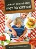 <b>Leuk en gezond eten met kinderen!</b>,