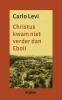 <b>Carlo Levi</b>,Christus kwam niet verder dan Eboli