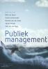 Wim van Noort, Sandra  Groeneveld, Marieke van der Hoek, Jelmer  Schalk,Publiek management
