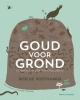 Roelke  Posthumus,Goud voor grond - compost, biologisch tuinieren