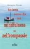 Anurag ten Klooster,Het leven aanvaarden met mindfulness en zelfcompassie