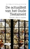 M.J.  Paul Dr. A.  Versluis  Dr. P. de Vries,De actualiteit van het Oude Testament
